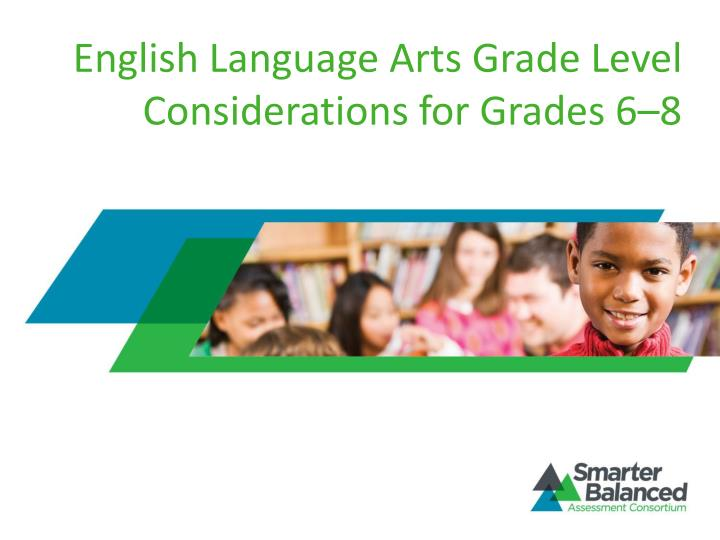 English language arts grade level considerations for grades 6 8
