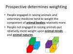 prospective determines weighting
