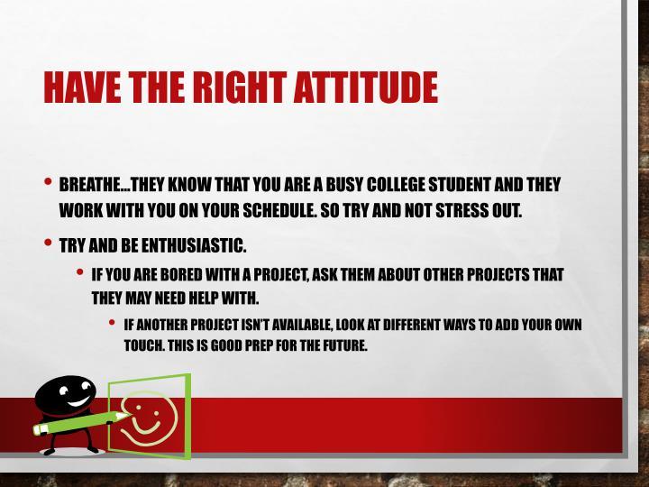 Have the right attitude