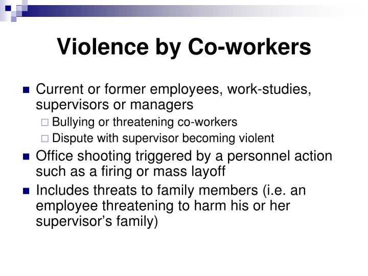 Violence by Co-workers