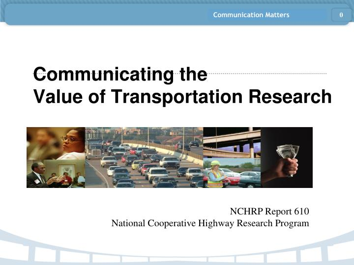 communicating the value of transportation research n.