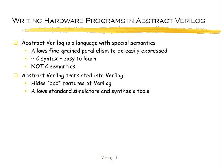 PPT - Writing Hardware Programs in Abstract Verilog