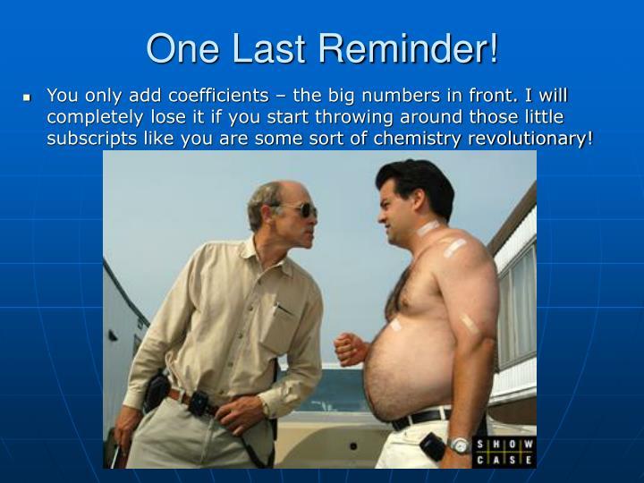 One Last Reminder!
