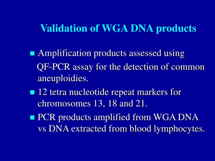 Validation of WGA DNA products