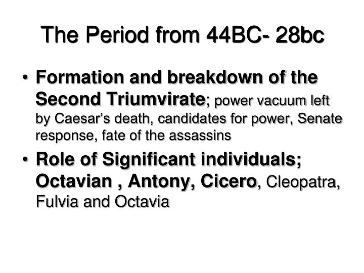 The Period from 44BC- 28bc