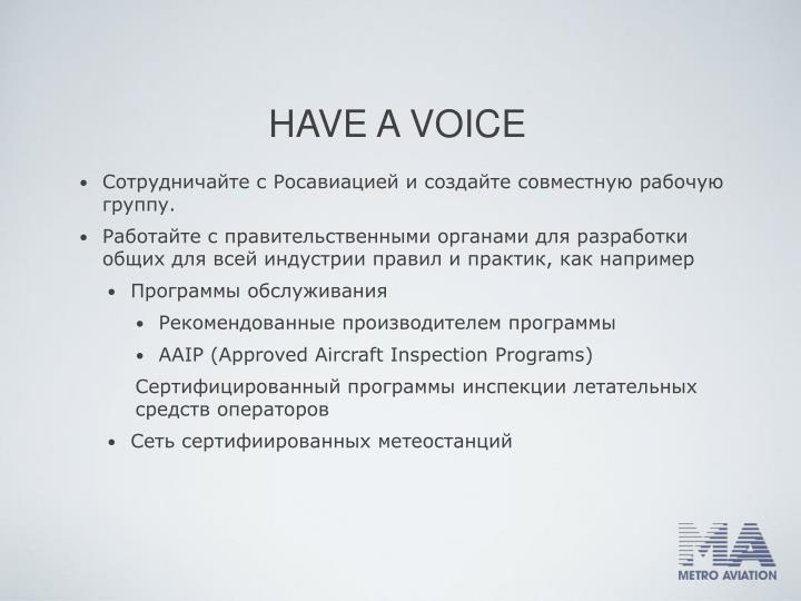 HAVE A VOICE