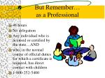 but remember as a professional