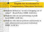 eligible for accelerated or compensatory education services