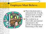employee must believe