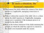 in such a situation the licensed counselor