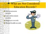 what are not considered education records