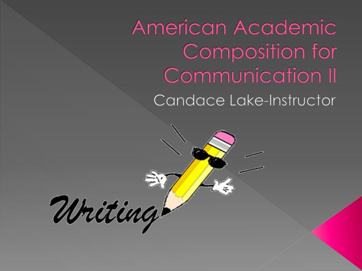 American academic composition for communication ii