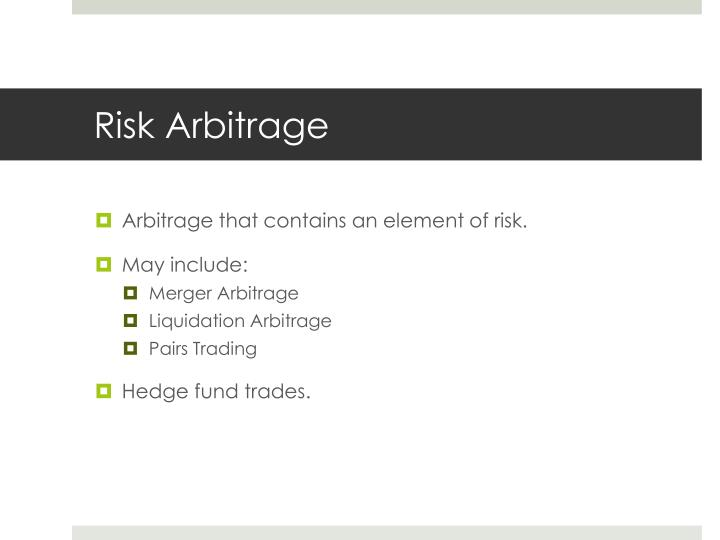 risk arbitrage case Characteristics of risk and return risk arbitrage portfolio returns1 the first portfolio return series is a calendar- in this case, there are three.