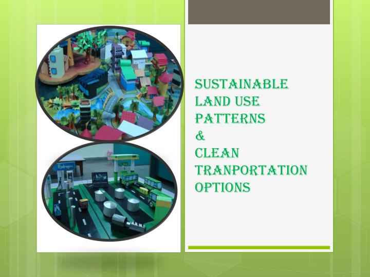 Sustainable land use patterns clean tranportation options