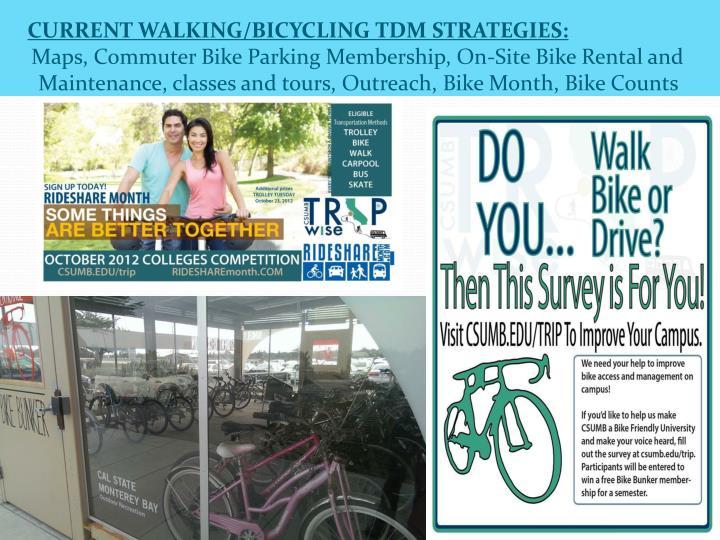 CURRENT WALKING/BICYCLING TDM STRATEGIES: