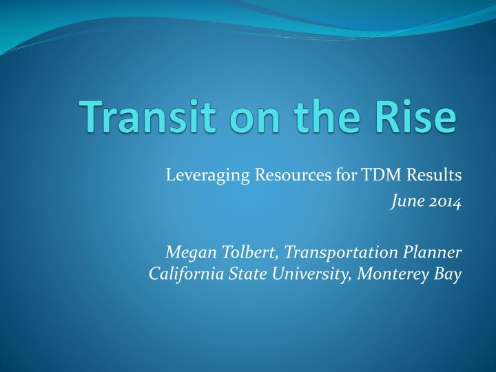 Transit on the Rise