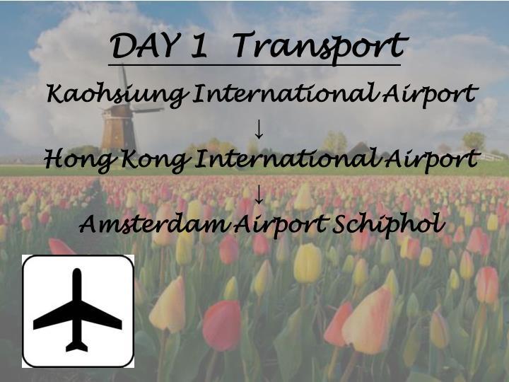 DAY 1  Transport