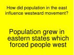 how did population in the east influence westward movement
