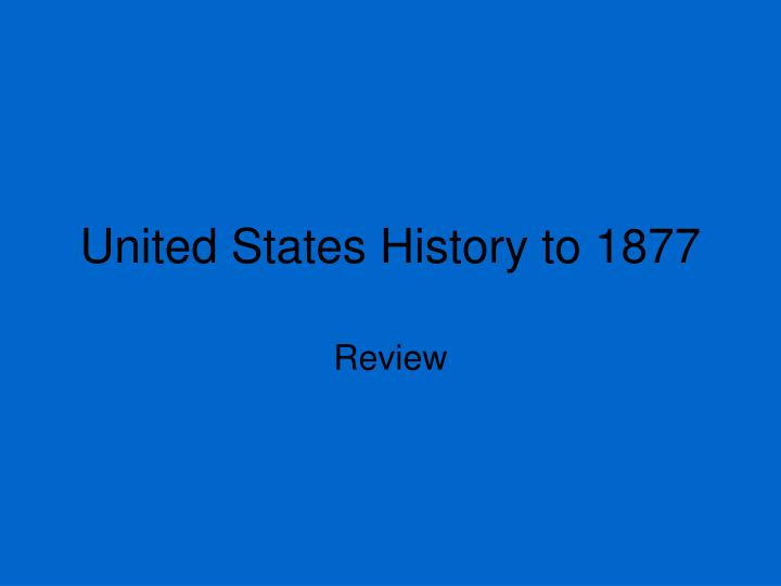 united states history to 1877 n.