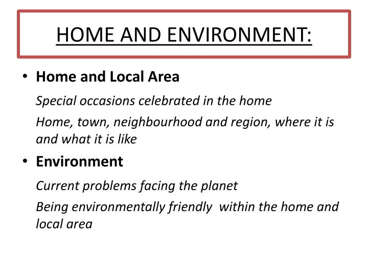 HOME AND ENVIRONMENT: