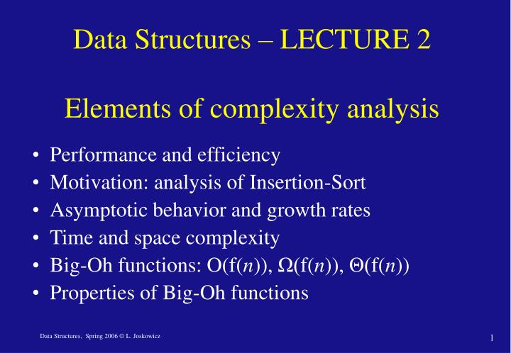 data structures lecture 2 elements of complexity analysis n.