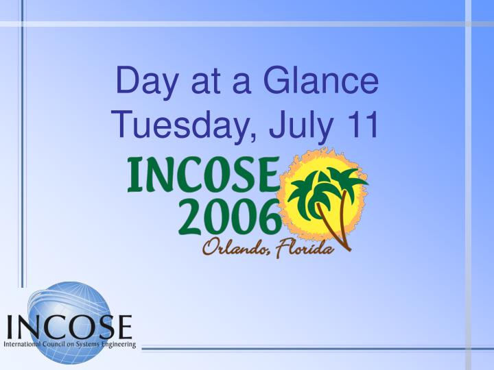 Day at a glance tuesday july 11