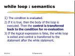 while loop semantics