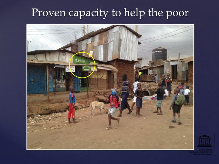 Proven capacity to help the poor