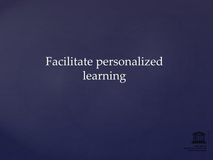 Facilitate personalized