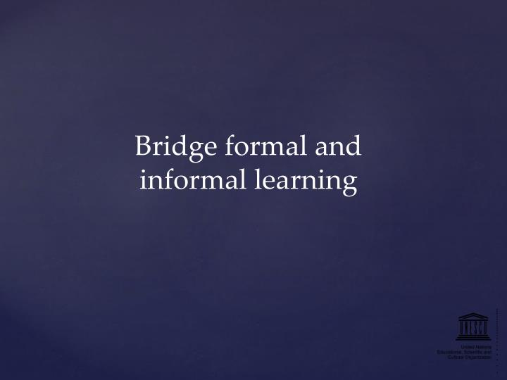 Bridge formal and informal