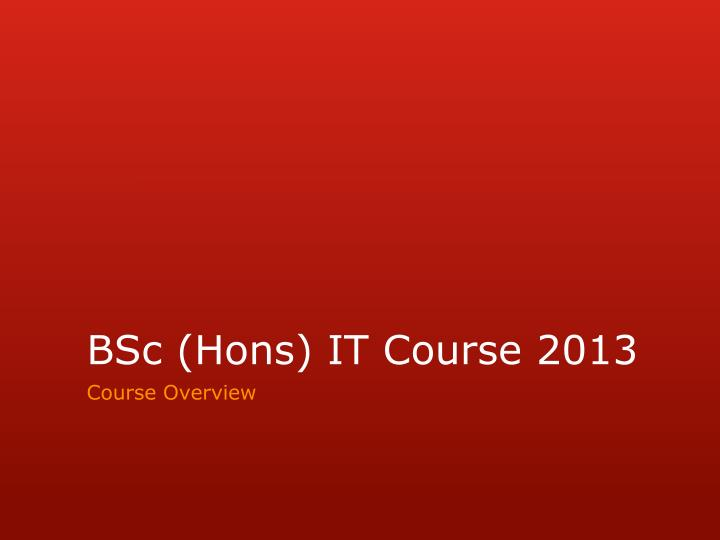 Bsc hons it course 2013
