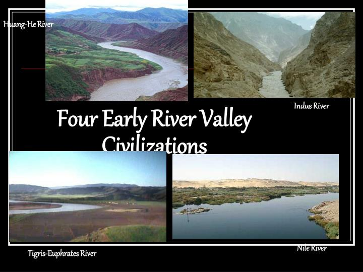 four early river valley civilizations n.