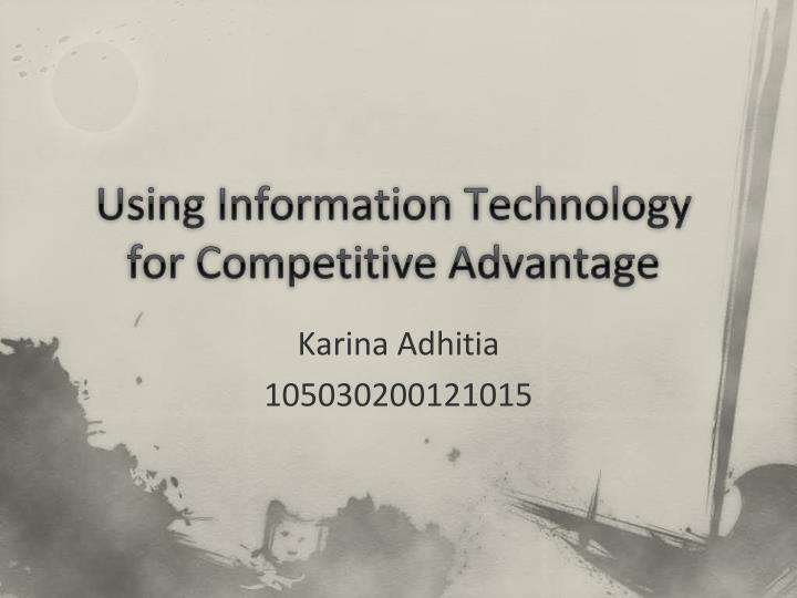 Using information technology for competitive advantage