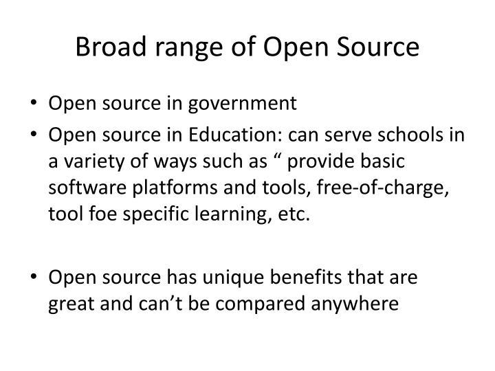 Broad range of Open Source