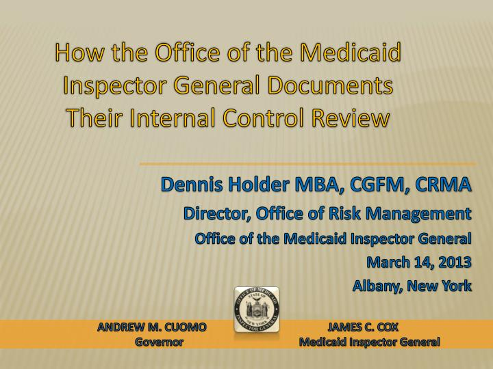 how the office of the medicaid inspector general documents their internal control review n.