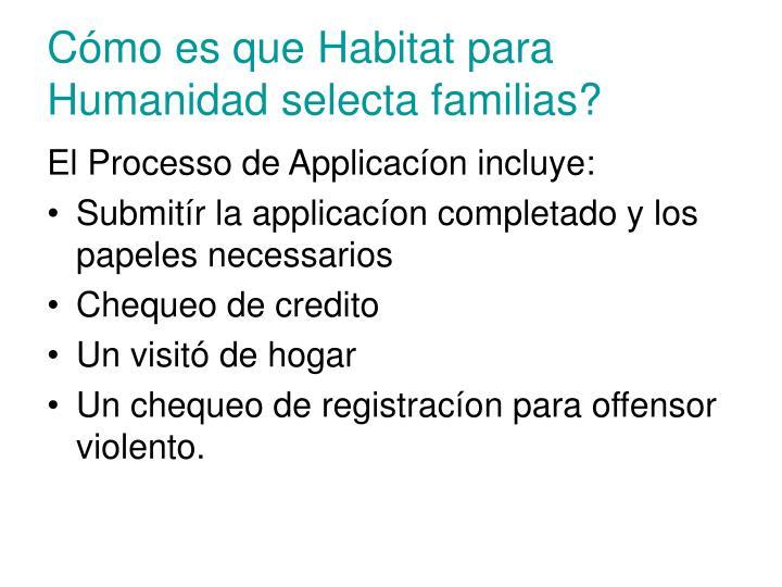 Cómo es que Habitat para Humanidad selecta familias?