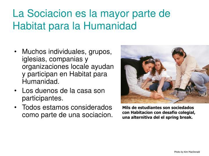 La Sociacion es la mayor parte de Habitat para la Humanidad
