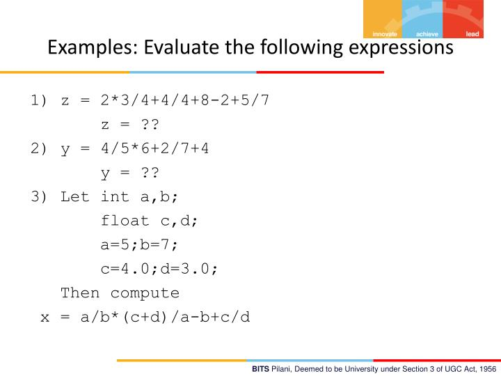 Examples: Evaluate the following expressions