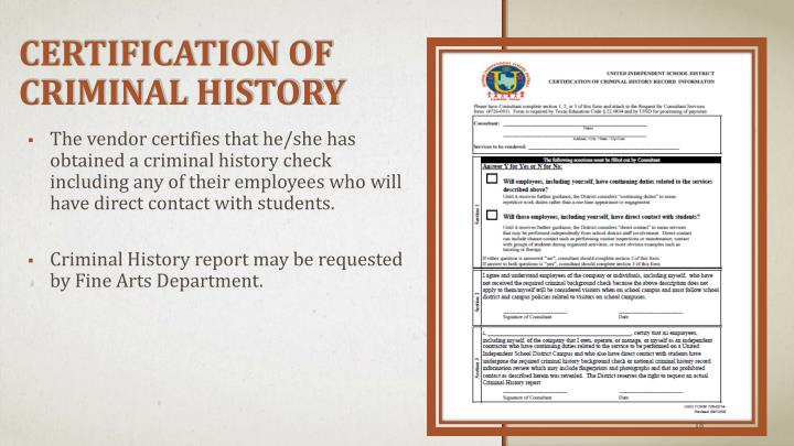 The vendor certifies that he/she has obtained a criminal history check including any of their employees who will have direct contact with students.