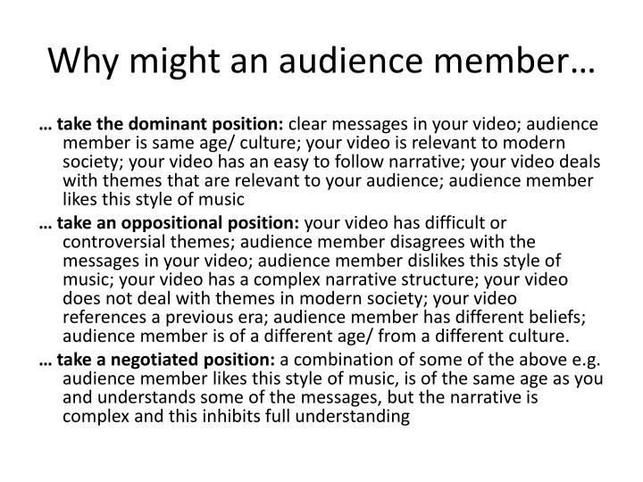 Why might an audience member…