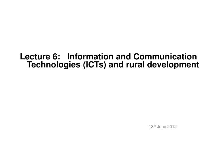 lecture 6 information and communication technologies icts and rural development n.