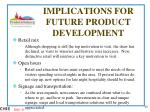 implications for future product development