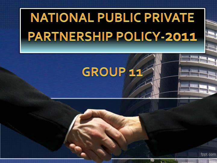 national public private partnership policy 2011 group 11 n.