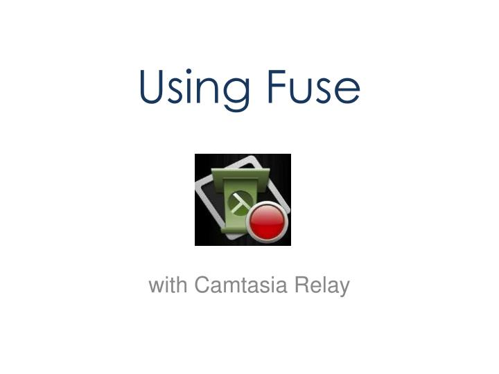 Using Fuse