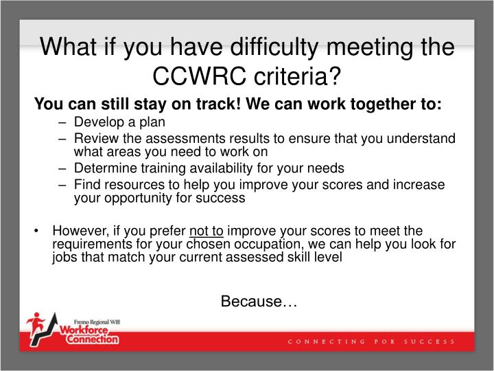 What if you have difficulty meeting the CCWRC criteria?