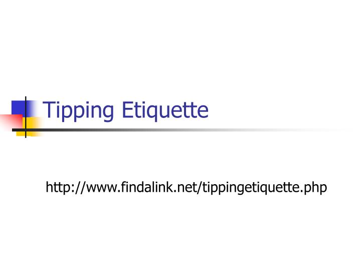 Ppt Tipping Etiquette Powerpoint Presentation Id 2915277