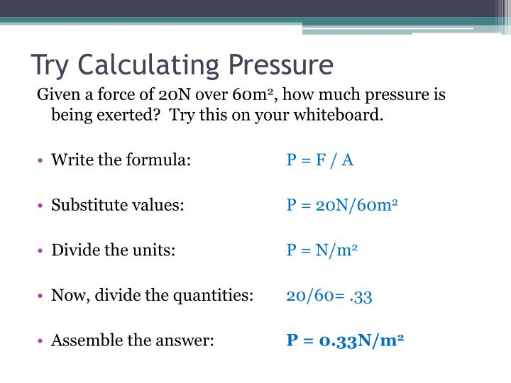 Try Calculating Pressure