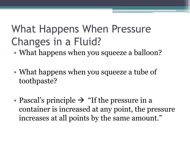What Happens When Pressure Changes in a Fluid?