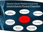 general game related issues that should influence physical preparation