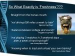 so what exactly is freshness